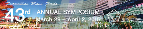 SCVS 43rd Annual Symposium Fontainebleau, Miami, Florida March 29-April 2, 2015